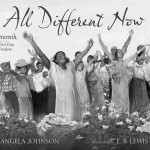 """All Different Now: Juneteenth, the First Day of  Freedom"" by Angela Johnson, illustrated by E.B. Lewis"