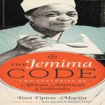 """The Jemima Code: Two Centuries of African American Cookbooks"" by Toni Tipton-Martin"